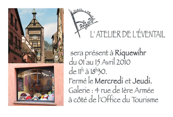Expo à Riquewihr, du 01 au 15 Avril 2010, de 11h à 18h30, fermé le Mercredi et Jeudi.